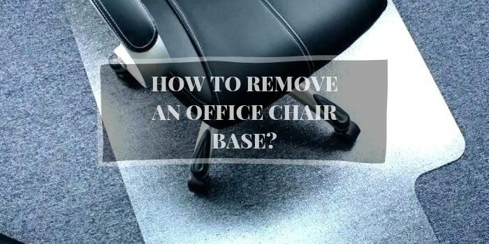 REMOVING AN OFFICE CHAIR BASE