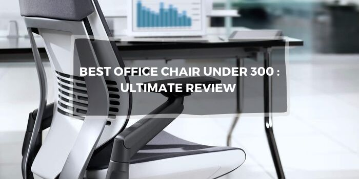 Office Chair Under 300