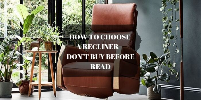 How to Choose a Recliner